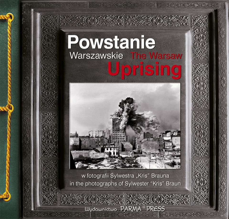 Powstanie Warszawskie The Warsaw Uprising (S.Braun