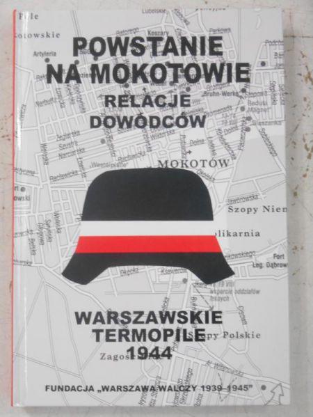 Powstanie na Mokotowie Relacje dowódców (red. J.Kłoczowski)