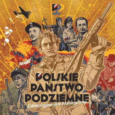 Polskie Państwo Podziemne Edukacyjna gra historyczna (opr.zbiorowe)