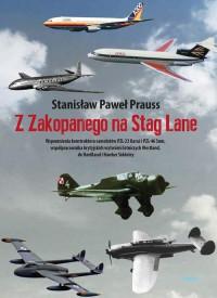 Z Zakopanego na Stag Lane Wspomnienia konstruktora samolotów PZL-23 Karaś..(St.P.Prauss)