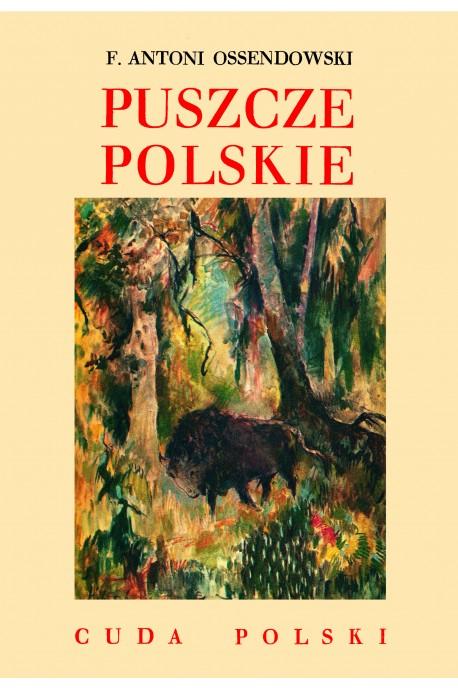 Puszcze Polskie Cuda Polski reprint (F.A.Ossendowski)