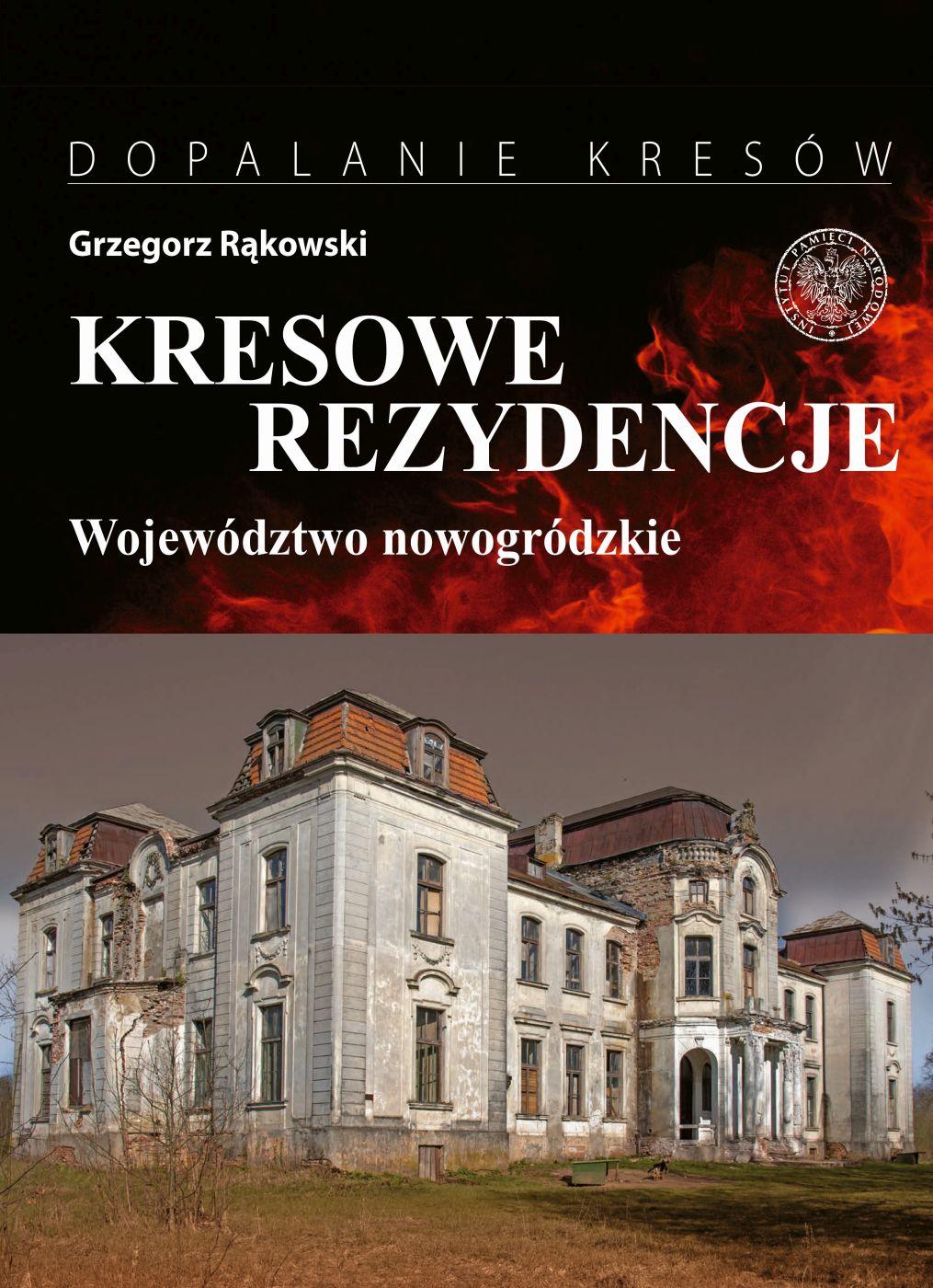 Kresowe rezydencje T.2 Województwo nowogródzkie (G.Rąkowski)