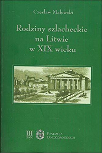 Rodziny szlacheckie na Litwie w XIX w. (C.Malewski)