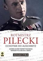 Rotmistrz Pilecki Ochotnik do Auschwitz (A.Cyra)