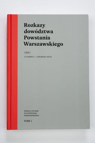 Rozkazy dowództwa Powstania Warszawskiego Część 1 (opr.zbiorowe)