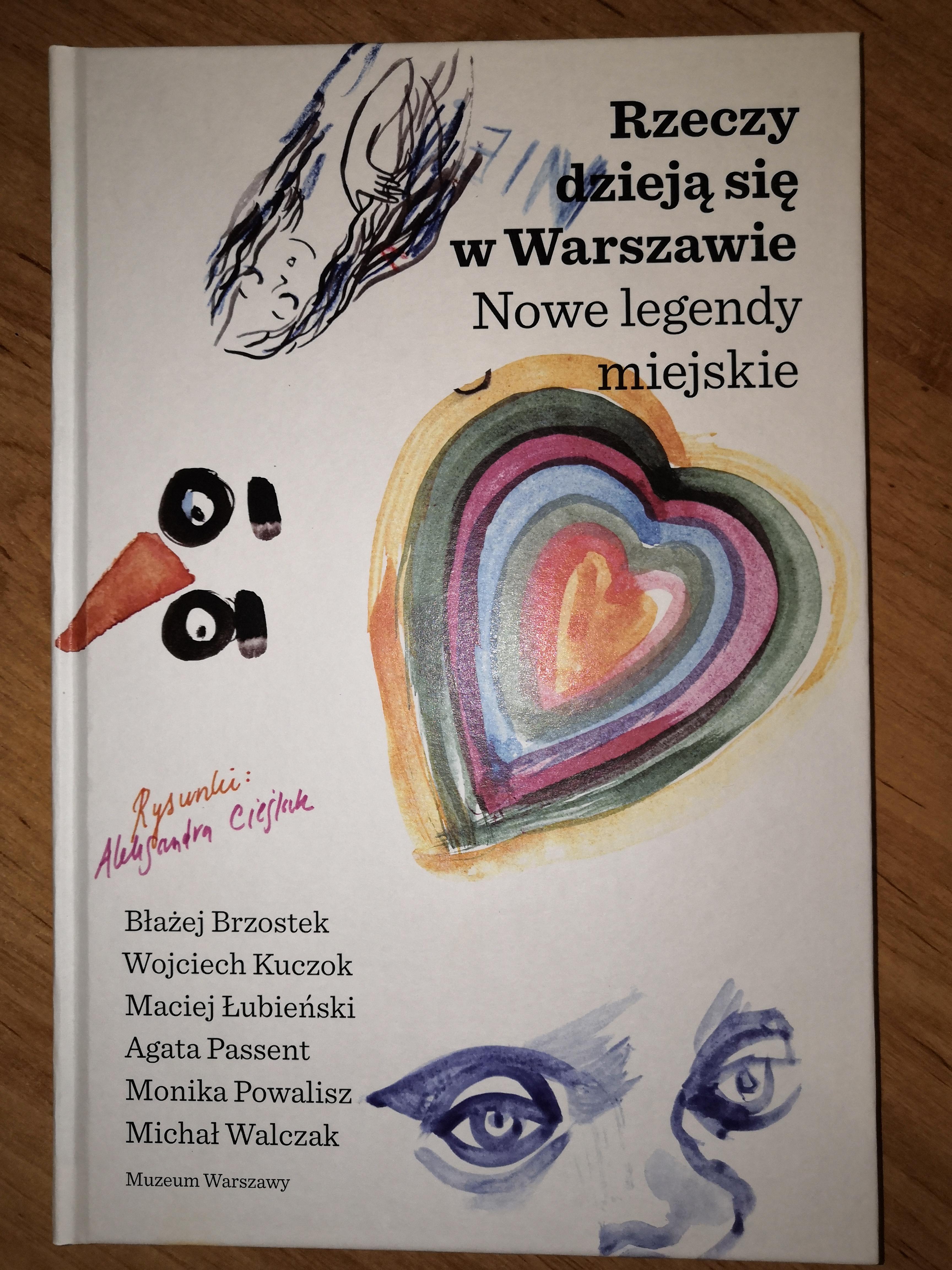 Rzeczy dzieją się w Warszawie Nowe legendy miejskie (opr.zbiorowe)