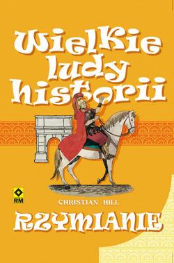 Rzymianie Wielkie Ludy Historii (C.Hill)