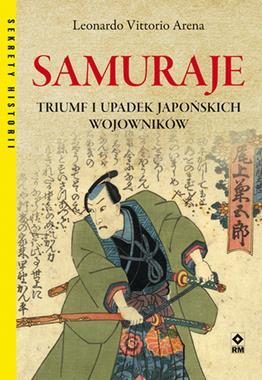 Samuraje Triumf i upadek japońskich wojowników (L.V.Arena)