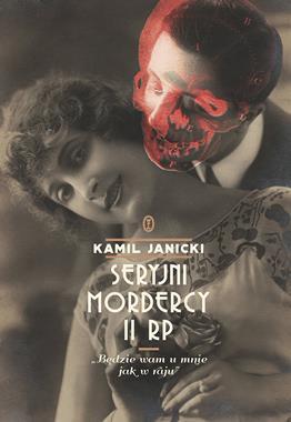 Seryjni mordercy II RP (K.Janicki)