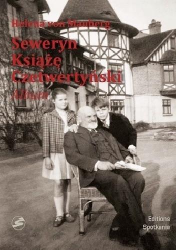 Seweryn Książę Czetwertyński Album (H.von Mauberg)