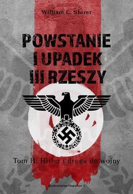 Powstanie i upadek III Rzeszy T.2 Hitler i droga do wojny (W.L.Shirer)