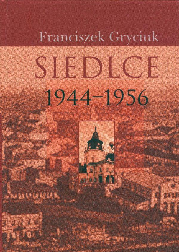 Siedlce 1944-1956 (F.Gryciuk)