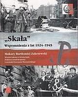 """""""Skała"""" Wspomnienia z lat 1924-1945 (M.B.Zakrzewski)"""