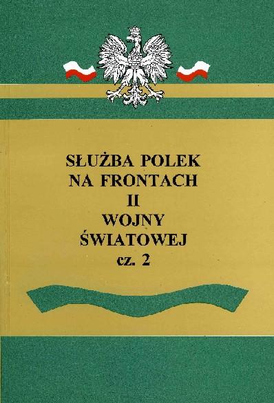 Służba Polek na frontach II wojny światowej T.2 (red.E.Zawacka)