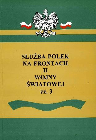 Służba Polek na frontach II wojny światowej T.3 (red.E.Zawacka)