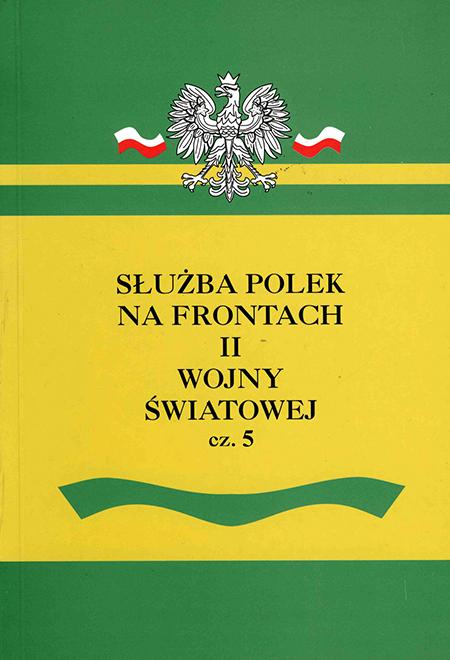 Służba Polek na frontach II wojny światowej T.5 (red.W.Rezmer)