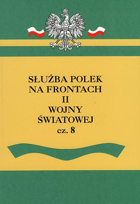 Służba Polek na frontach II wojny światowej T.8 (red.E.Zawacka)