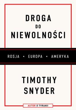 Droga do wolności Rosja Europa Ameryka (T.Snyder)