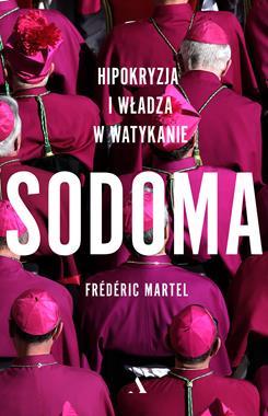 Sodoma Hipokryzja i władza w Watykanie (F.Martel)