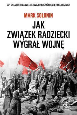 Jak Związek Radziecki wygrał wojnę (M.Sołonin)