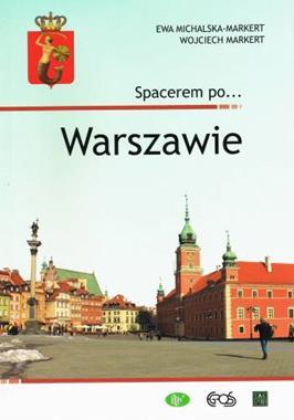 Spacerem po Warszawie (E.Michalska-Markert W.Markert)