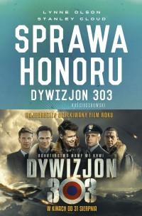 Sprawa Honoru Dywizjon 303 Kościuszkowski Zapomniani Bohaterowie (L.Olson S.Cloud)