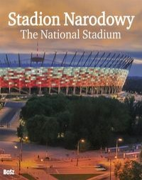 Stadion Narodowy/The National Stadium (J.Kubicki J.Kośnik)