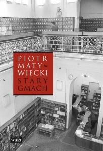 Stary Gmach Biblioteka UW (P.Matywiecki)