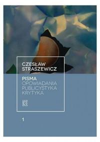 Pisma T.1 Opowiadania, publicystyka, krytyka (C.Straszewicz)