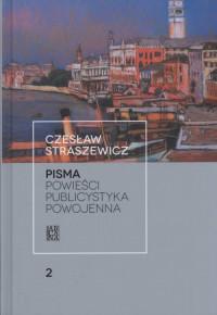 Pisma T.2 Powieści, publicystyka powojenna (C.Straszewicz)