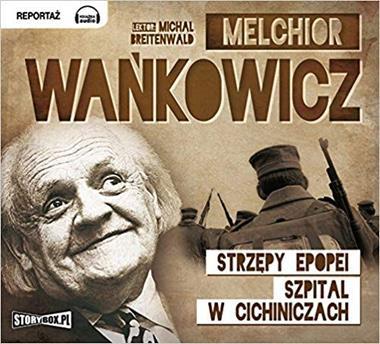 Strzępy epopei / Szpital w Cichiniczach CD mp3 (M.Wańkowicz)