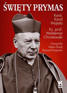 Święty Prymas (K.Wojtyła W.Chrostowski)