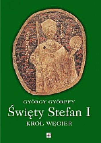Święty Stefan I Król Węgier (G.Gyorffy)
