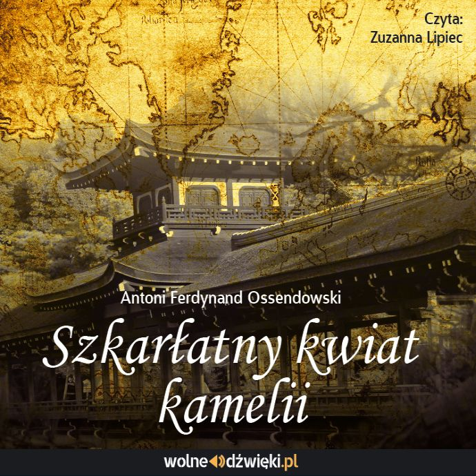 Szkarłatny kwiat kamelii CD mp3 (A.F.Ossendowski)