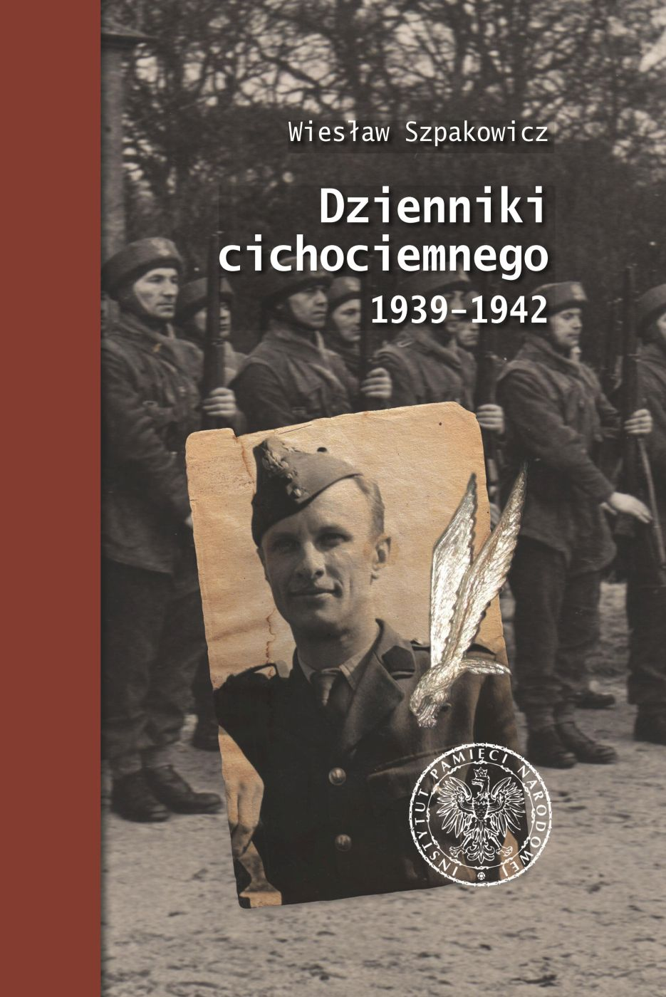 Dzienniki cichociemnego 1939-1942 (W.Szpakowicz)