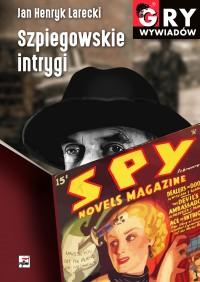 Szpiegowskie intrygi (J.H.Larecki)