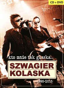 Kto mnie tak głaska...Szwagierkolaska 1995-2015 DVDx2 + CD