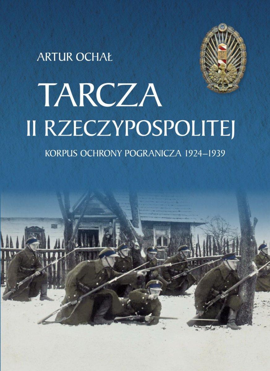 Tarcza II Rzeczypospolitej Korpus Ochrony Pogranicza 1924-1939 (A.Ochał)