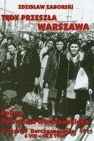 Tędy przeszła Warszawa Epilog Powstania Warszawskiego (Z.Zaborski)
