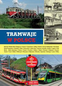 Tramwaje w Polsce (opr.zbiorowe)