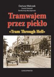 Tramwajem przez piekło / Tram Through Hell (D.Walczak D.Nalazek B.Maciejewski)