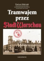 Tramwajem przez Stadt Warschau (D.Walczak)