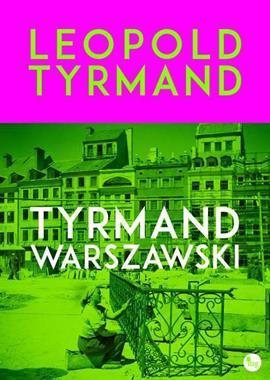 Tyrmand warszawski (L.Tyrmand)