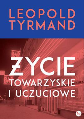 Życie towarzyskie i uczuciowe (L.Tyrmand)