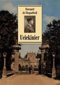 Uciekinier 1939-1945 Wspomnienia (B.de Roquefeuil)