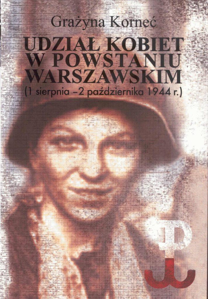 Udział kobiet w Powstaniu Warszawskim (1 sierpnia-2 października 1944 r.)(G.Korneć)