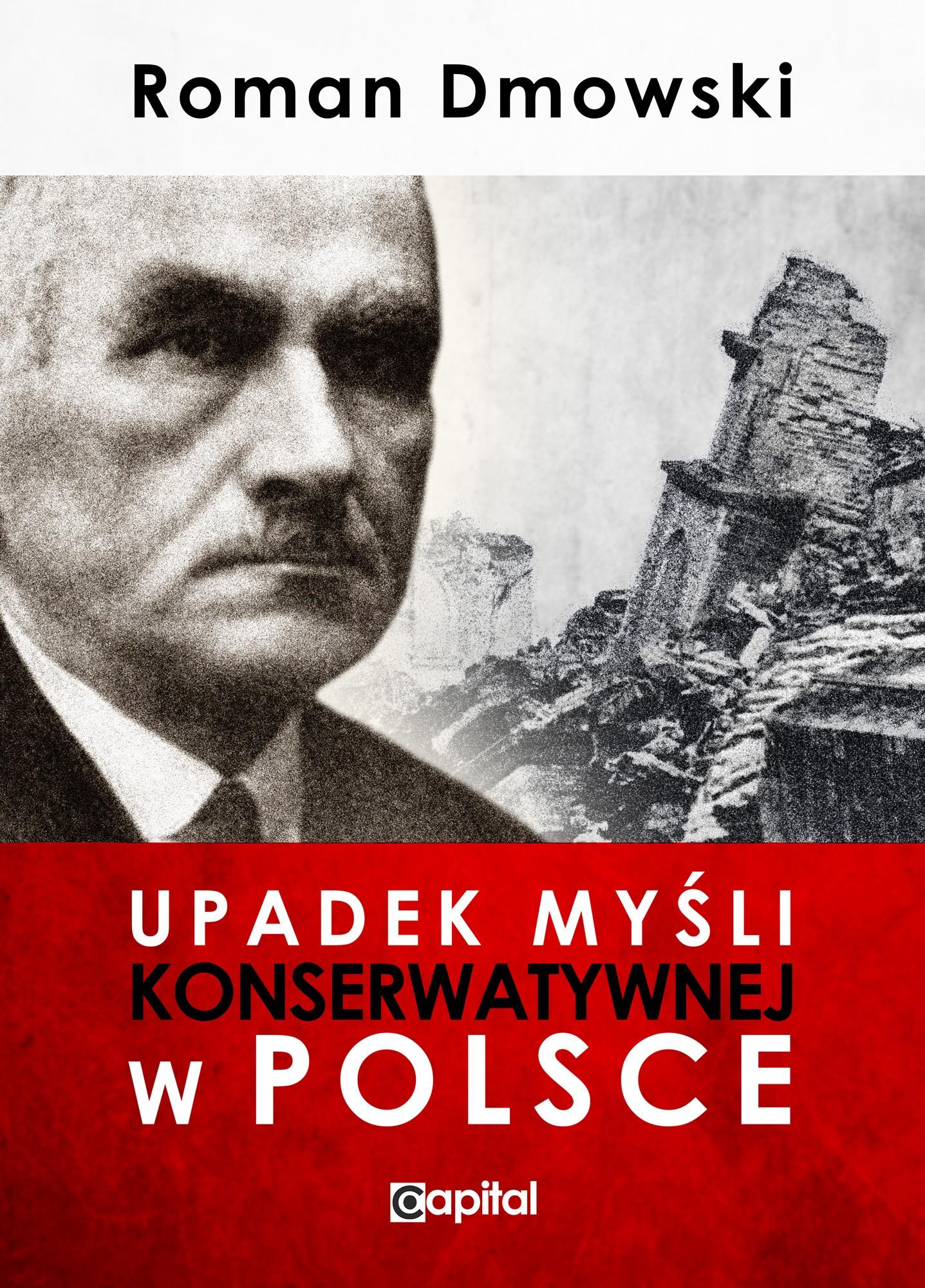 Upadek myśli konserwatywnej w Polsce (R.Dmowski)