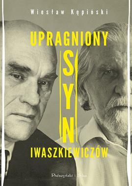 Upragniony syn Iwaszkiewiczów (W.Kępiński)