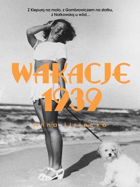 Wakacje 1939 (A.Lisiecka)
