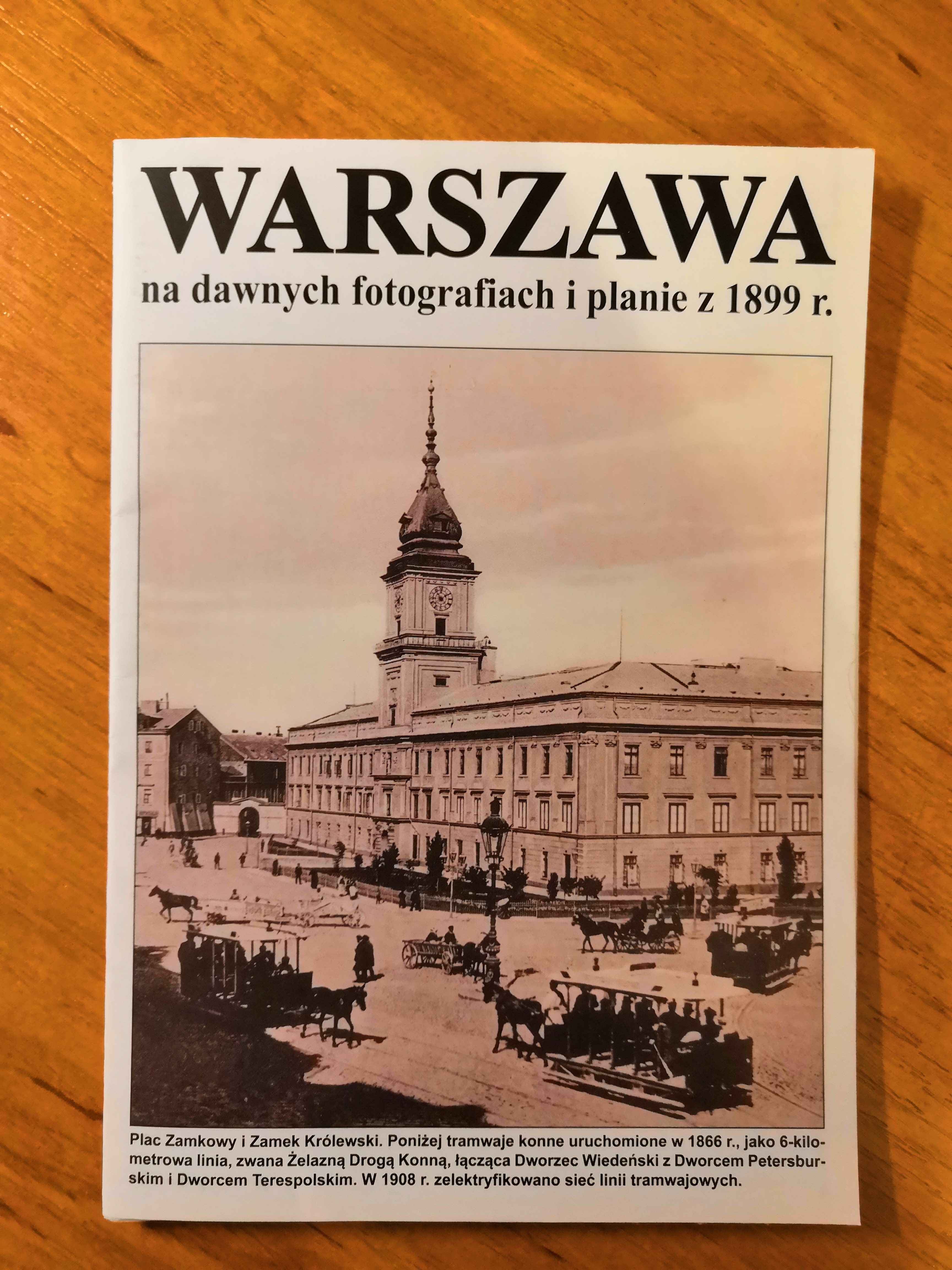 Warszawa na dawnych fotografiach i planie z 1899 r. (J.A.Krawczyk)